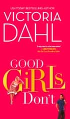 Good Girls Don't ebook by Victoria Dahl