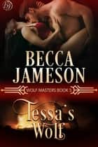 Tessa's Wolf ebook by