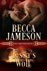 Tessa's Wolf ebook by Becca Jameson