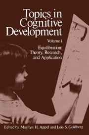 Topics in Cognitive Development - Equilibration: Theory, Research, and Application ebook by M. Appel