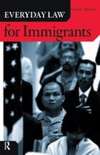 Everyday Law for Immigrants ebook by Victor C. Romero