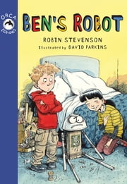 Ben's Robot ebook by Robin Stevenson,David Parkins