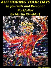 Authoring Your Days in journals and personal portfolios ebook by Kimeldorf, Martin