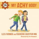My Achy Body ebook by Liza Fromer,Francine Gerstein MD