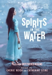 Spirits in the Water ebook by Cherie Reich, Gwen Gardner, Jeff Chapman,...