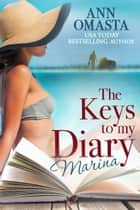 The Keys to my Diary ~ Marina ebook by Ann Omasta
