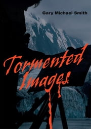 Tormented Images ebook by Gary Smith