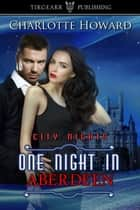 One Night in Aberdeen ebook by Charlotte Howard