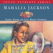 Mahalia Jackson - Gospel Singer and Civil Rights Champion オーディオブック by Montrew Dunham