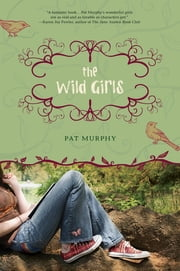 The Wild Girls ebook by Pat Murphy
