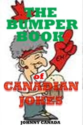 The Bumper Book of CANADIAN JOKES ebook by Johnny Canada