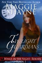 Twilight Guardians ebook by Maggie Shayne