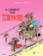 Iznogoud - Volume 5 - a carrot for Iznogoud ebook by Jean Tabary,René Goscinny