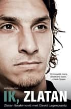 Ik, Zlatan ebook by Zlatan Ibrahimovic