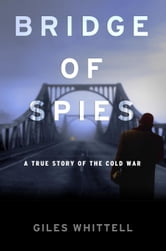 Bridge of Spies ebook by Giles Whittell