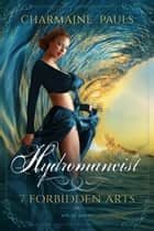 Hydromancist (SECOND EDITION) - Art of Water ebook by Charmaine Pauls