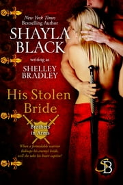 His Stolen Bride ebook by Shayla Black,Shelley Bradley