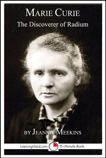 Marie Curie: The Discoverer of Radium ebook by Jeannie Meekins