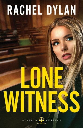 Lone Witness (Atlanta Justice Book #2) ebook by Rachel Dylan