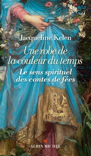 Une robe de la couleur du temps ebook by Jacqueline Kelen