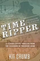 Time Ripper - Theodore Bond, #1 ebook by lost lodge press