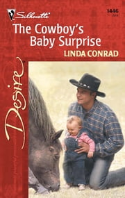 The Cowboy's Baby Surprise - A Sexy Western Contemporary Romance ebook by Linda Conrad