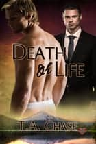 Death or Life ebook by T.A. Chase
