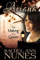 The Making of a Queen ebook by Rachel Ann Nunes