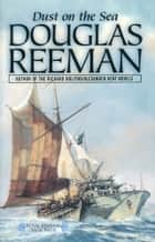 Dust on the Sea ebook by Douglas Reeman