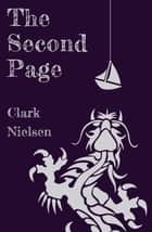 The Second Page: An Offbeat Fantasy Adventure ebook by Clark Nielsen