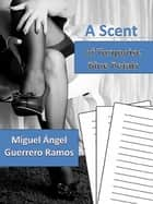 A scent of turquoise blue petals ebook by Miguel Ángel Guerrero Ramos