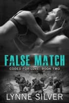 False Match - Coded for Love, #2 ebook by Lynne Silver