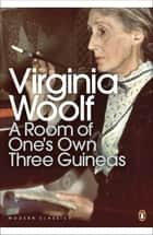 A Room of One's Own/Three Guineas ebook by Virginia Woolf