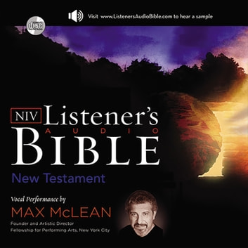 Listener's Audio Bible - New International Version, NIV: New Testament - Vocal Performance by Max McLean livre audio by Max McLean