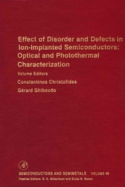 Effect of Disorder and Defects in Ion-Implanted Semiconductors: Optical and Photothermal Characterization ebook by Kobo.Web.Store.Products.Fields.ContributorFieldViewModel