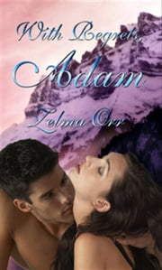 With Regrets, Adam ebook by Zelma Orr