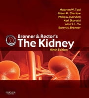 Brenner and Rector's The Kidney E-Book ebook by Maarten W. Taal, MBChB, MMed,...