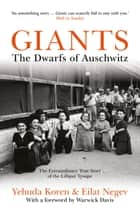 Giants - The Dwarfs of Auschwitz ebook by Eilat Negev
