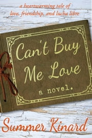 Can't Buy Me Love ebook by Summer Kinard