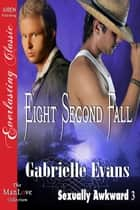 Eight Second Fall ebook by Gabrielle Evans
