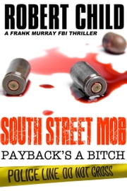 South Street Mob: Book One ebook by Robert Child