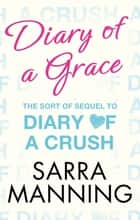Diary of a Grace - Novella in series ebook by Sarra Manning