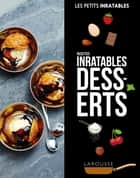 Recettes inratables desserts ebook by Collectif