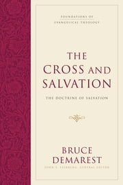 The Cross and Salvation (Hardcover) - The Doctrine of Salvation ebook by Bruce Demarest,John S. Feinberg