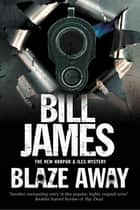 Blaze Away - A British police procedural ebook by Bill James