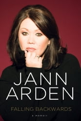 Falling Backwards: A Memoir - A Memoir ebook by Jann Arden