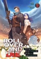 ROLL OVER AND DIE: I Will Fight for an Ordinary Life with My Love and Cursed Sword! (Light Novel) Vol. 3 ebook by kiki, Kinta