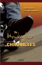 The Monkeyface Chronicles ebook by Richard Scarsbrook