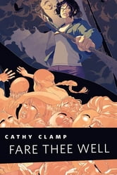 Fare Thee Well - A Tor.Com Original ebook by Cathy Clamp