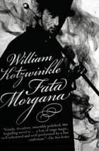 Fata Morgana ebook by William Kotzwinkle